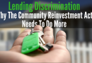 Lending Discrimination: Why The Community Reinvestment Act Needs To Do More